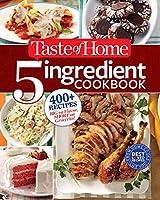 Taste of Home 5-Ingredient Cookbook: 400  Recipes Big on Flavor, Short on Groceries!