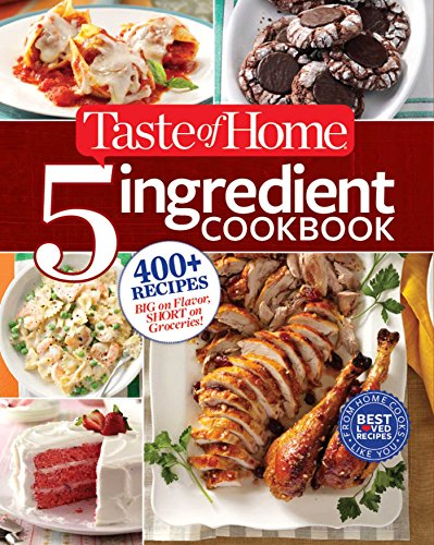 Taste-of-Home-5-Ingredient-Cookbook-400-Recipes-Big-on-Flavor-Short-on-Groceries