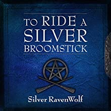 To Ride a Silver Broomstick: New Generation Witchcraft Audiobook by Silver RavenWolf Narrated by Pam Ward
