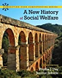 img - for A New History of Social Welfare (7th Edition) (Connecting Core Competencies) 7th edition by Day, Phyllis J., Schiele, Jerome (2012) Paperback book / textbook / text book