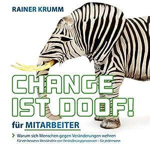 Change ist doof! für Mitarbeiter Hörbuch