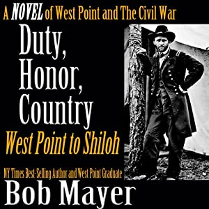 Duty, Honor, Country: A Novel of West Point and the Civil War | [Bob Mayer]