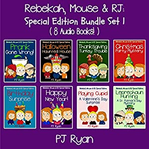 Rebekah, Mouse, & RJ: Special Edition Bundle Set 1: 8 Short Stories for Kids Who like Mysteries, Pranks and Lots of Fun! | [PJ Ryan]