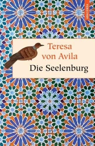 Seelen burg oder die sieben inneren wohnungen der seele - Teresa von avila zitate ...