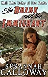 Mail Order Bride: The Bride and the Immigrant: A Clean and Wholesome Western Historical Romance (Mail Order Brides of Fort Condor Book 6)