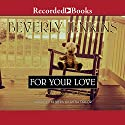 For Your Love: A Blessings Novel Audiobook by Beverly Jenkins Narrated by Myra Lucretia Taylor