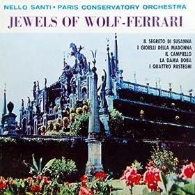 Jewels Of Wolf-Ferrari: Il Campiello / Intermezzo Act 2