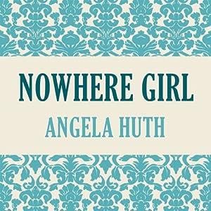 Nowhere Girl   [Angela Huth]