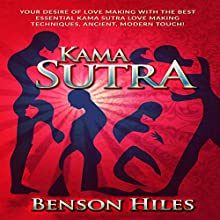 Kama Sutra Audiobook by Benson Hiles Narrated by Scott Clem