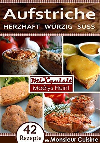 aufstriche-herzhaft-wurzig-suss-rezepte-fur-die-kuchenmaschine-monsieur-cuisine-plus-von-silvercrest