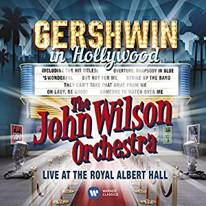 Gershwin in Hollywood - Live at the Royal Albert Hall by Warner Classics
