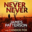 Never Never Audiobook by James Patterson Narrated by Federay Holmes