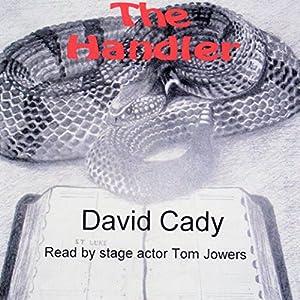 The Handler | [David Cady]