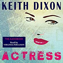 Actress | Livre audio Auteur(s) : Keith Dixon Narrateur(s) : Virginia Ferguson