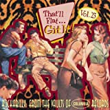 That'll Flat Git It! Vol. 23: Rockabilly From The Vaults Of Columbia Records