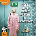 Le vieux qui ne voulait pas fêter son anniversaire Audiobook by Jonas Jonasson Narrated by Philippe Résimont
