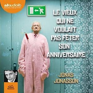 Le vieux qui ne voulait pas fêter son anniversaire Audiobook