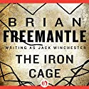 Iron Cage Audiobook by Brian Freemantle Narrated by Michael McConnohie
