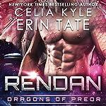 Rendan: Dragons of Preor, Book 4 | Celia Kyle