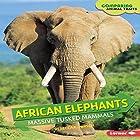 African Elephants: Massive Tusked Mammals Hörbuch von Rebecca E. Hirsch Gesprochen von:  Intuitive