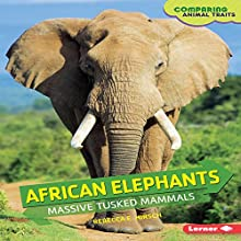 African Elephants: Massive Tusked Mammals Audiobook by Rebecca E. Hirsch Narrated by  Intuitive