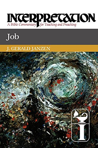 Job: Interpretation: A Bible Commentary for Teaching and Preaching