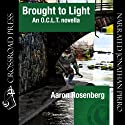 Brought to Light: An O.C.L.T. Novella (       UNABRIDGED) by Aaron Rosenberg Narrated by Jonathan Pirro
