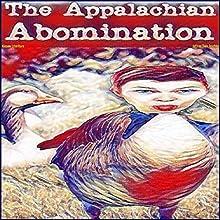The Appalachian Abomination Audiobook by Jeffrey Jeschke Narrated by Daniel A Kiesow