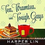 Tea, Tiramisu, and Tough Guys: Cape Bay Cafe Mystery Series, Book 2 | Harper Lin