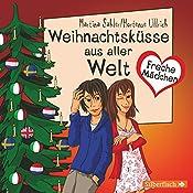 Weihnachtsküsse aus aller Welt (Freche Mädchen) | Martina Sahler, Hortense Ullrich