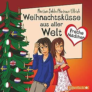 Weihnachtsküsse aus aller Welt (Freche Mädchen) Hörbuch