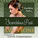A Scandalous Past: Scandalous Series, Book 4 (Volume 4) Audiobook by Ava Stone Narrated by Stevie Zimmerman