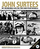 img - for John Surtees: My Incredible Life On Two And Four Wheels book / textbook / text book