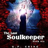 The Last Soulkeeper: The Soulkeepers, Book 6
