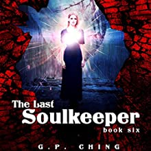 The Last Soulkeeper: The Soulkeepers, Book 6 (       UNABRIDGED) by G. P. Ching Narrated by Jeffrey Kafer