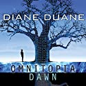 Omnitopia Dawn: Omnitopia #1 Audiobook by Diane Duane Narrated by Kirby Heyborne