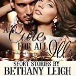 A Cure for All Ills: A Collection of Spanking Short Stories | Bethany Leigh