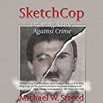 SketchCop: Drawing a Line Against Crime | Michael W. Streed