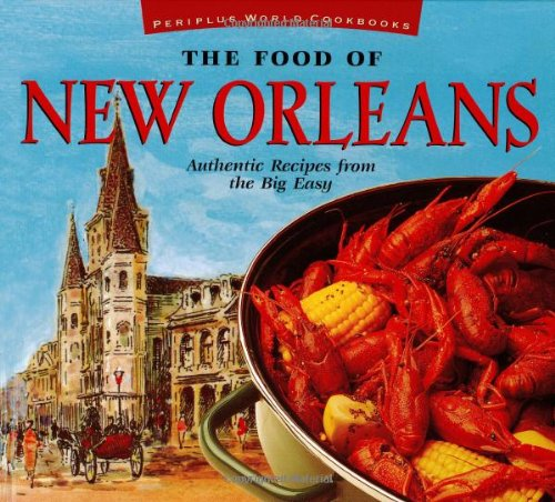 The Food of New Orleans: Authentic Recipes from the Big Easy (Food of the World Cookbooks) by John DeMers