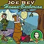 Joe Bev Hanna-Barberian: A Joe Bev Cartoon, Volume 9 | Joe Bevilacqua,Daws Butler,Pedro Pablo Sacristán