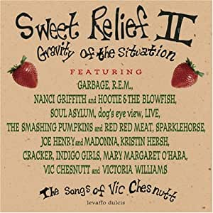 Sweet Relief II: Gravity of the Situation - The Songs of Vic Chesnutt