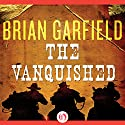 The Vanquished Audiobook by Brian Garfield Narrated by Jim Beaver
