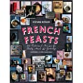 French Feasts: 299 Traditional Recipes for Family Meals & Gatherings