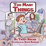 Too Many Things! | Tracy Bryan