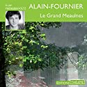 Le grand Meaulnes | Livre audio Auteur(s) : Alain Fournier Narrateur(s) : Mathurin Voltz
