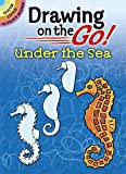Drawing on the Go! Under the Sea (Dover Little Activity Books)
