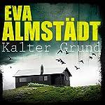 Kalter Grund (Pia Korittki 1)   Eva Almstädt