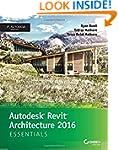 Autodesk Revit Architecture 2016 Esse...