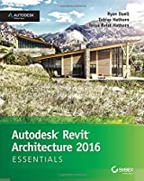 Autodesk Revit Architecture 2016 Essentials Front Cover