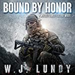 Bound by Honor: A Whiskey Tango Foxtrot Novel, Volume 7 | W. J. Lundy